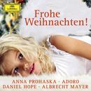 Frohe Weihnachten!/Anna Prohaska, Daniel Hope, Albrecht Mayer, Adoro