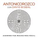 Siempre Fue Mucho Más Fácil (feat. David Bisbal)/Antonio Orozco