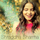 Yeh Vaada Raha/Shraddha Sharma