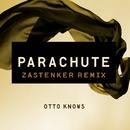 Parachute (Zastenker Remix)/Otto Knows