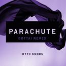 Parachute (Bottai Remix)/Otto Knows