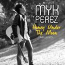 Honey Under The Moon (Unplugged)/Myk Perez
