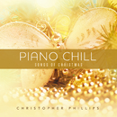 Piano Chill: Songs Of Christmas/Christopher Phillips