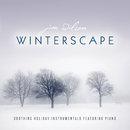 Winterscape: Soothing Holiday Instrumentals Featuring Piano/Jim Wilson