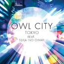 トーキョー feat. SEKAI NO OWARI (feat. SEKAI NO OWARI)/Owl City