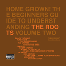Home Grown! The Beginner's Guide To Understanding The Roots Volume 2/The Roots