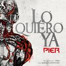 Lo Quiero Ya (feat. Roberto Petinatto)/Pier