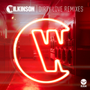 Dirty Love (Remixes) (feat. Talay Riley)/Wilkinson