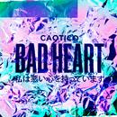 Bad Heart (EP)/Caotico