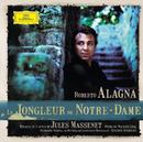 Le Jongleur de Notre-Dame/Roberto Alagna