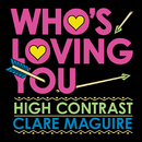 Who's Loving You (EP)/High Contrast, Clare Maguire