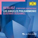 Berlioz: Symphonie fantastique (Live)/Los Angeles Philharmonic, Gustavo Dudamel