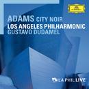 Adams: City Noir (Live)/Los Angeles Philharmonic, Gustavo Dudamel
