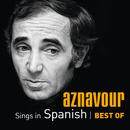 Aznavour Sings In Spanish - Best Of/Charles Aznavour
