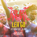 Leh Go (Remixes) (feat. Blaxx)/Jus Now