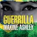 Guerrilla/Maxine Ashley