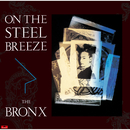 ON THE STEEL BREEZE 鋼鉄の嵐/BRONX