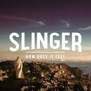 How Does It Feel/Slinger