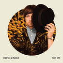 Oh My/David Zincke