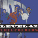 True Colours (Expanded Version)/Level 42