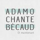 Et maintenant/Salvatore Adamo