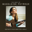 Keep Me In Your Heart For A While: The Best Of Madeleine Peyroux (International Edition)/Madeleine Peyroux