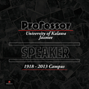 Speaker (University of Kalawa Jazmee 1918 – 2013 Campus) (feat. OSKIDO, Uhuru)/Professor