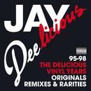 Jay Deelicious 95-98 - The Delicious Vinyl Years (Originals, Remixes & Rarities)/J Dilla