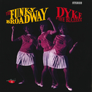 The Funky Broadway/Dyke & The Blazers