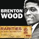 Rarities - The Double Shot / Whiz Years/Brenton Wood
