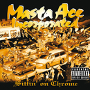 Sittin' On Chrome/Masta Ace Incorporated