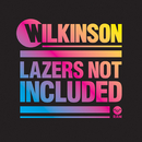 Lazers Not Included (Extended Edition)/Wilkinson