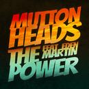 The Power (Radio Edit) (feat. Eden Martin)/Muttonheads