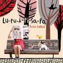 Lu-Pu-I-Pi-Sa-Pa/Luisa Sobral