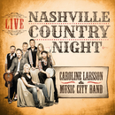 Nashville Country Night Live/Caroline Larsson, Music City Band