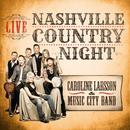 Nashville Country Night Live/Caroline Larsson, Music City Band