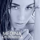 Når Intet Er Godt Nok/Medina