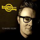 To Where I Begin/Brendan McCahey
