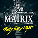 Party Every Night (feat. Francisco)/Matrix