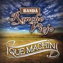 Que Machín/Banda Rancho Viejo