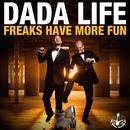Freaks Have More Fun/Dada Life