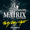 Party Every Night (The Remixes) (feat. Francisco)/Matrix
