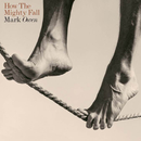 How The Mighty Fall/Mark Owen
