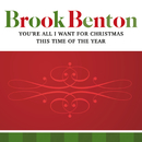 You're All I Want For Christmas/This Time Of The Year/Brook Benton