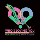Who's Loving You (Pt. 2)/High Contrast, Clare Maguire