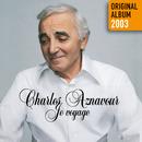 Je voyage (Remastered 2014)/Charles Aznavour