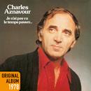 Je n'ai pas vu le temps passer/Charles Aznavour