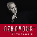 Aznavour - Anthologie (Remastered 2014)/Charles Aznavour
