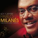 Canciones De Amor Y Desamor (Hoy Y Siempre)/Pablo Milanés