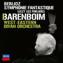 Berlioz: Symphonie Fantastique; Liszt: Les Préludes (Live In London / 2009)/West-Eastern Divan Orchestra, Daniel Barenboim